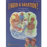 I Need a Vacation Musical